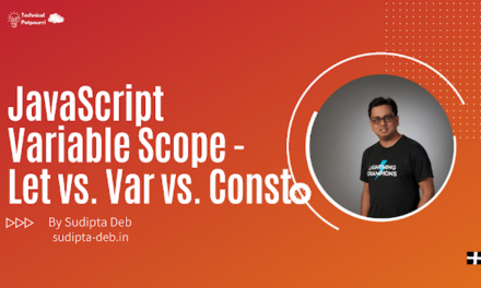 Understanding JavaScript Variable Declaration with Scope – Let vs. Var vs. Const